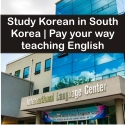 Study Korean in South Korea.  Pay your way teaching English