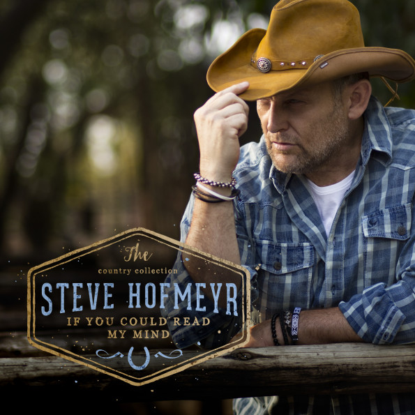 Steve Hofmeyr - If You Could Read My Mind Album 2015